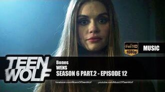 WENS - Bones Teen Wolf 6x12 Music HD