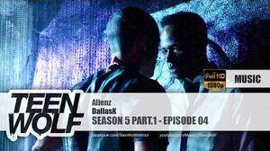 DallasK - Alienz Teen Wolf 5x04 Music HD