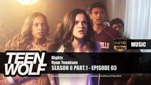 Ryan Tennison - Nights Teen Wolf 6x03 Music HD