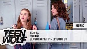 This Club - Add It Up Teen Wolf 3x01 Music HD