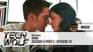 XPLOR - Recover Teen Wolf 5x13 Music HD