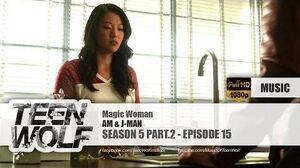 AM & J-MAN - Magic Woman Teen Wolf 5x15 Music HD