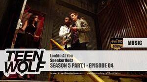 SpeakerHedz - Lookin At You Teen Wolf 5x04 Music HD