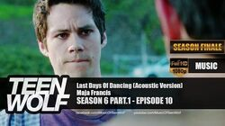Maja Francis - Last Days Of Dancing (Acoustic Version) Teen Wolf 6x10 Music HD