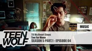 Too Far Moon - Til My Heart Stops Teen Wolf 5x04 Music HD