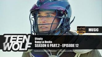 Bang La Decks - Utopia Teen Wolf 6x12 Music HD