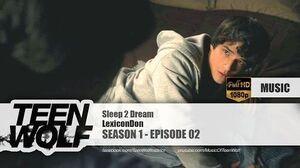 LexiconDon - Sleep 2 Dream Teen Wolf 1x02 Music HD