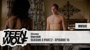 Churchill - Change Teen Wolf 3x15 Music HD