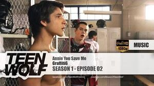 Graffiti6 - Annie You Save Me Teen Wolf 1x02 Music HD