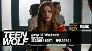 Novo Amor - Anchor (Ed Tullett Remix) Teen Wolf 6x01 Music HD