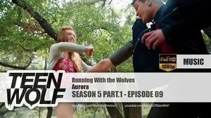 AURORA - Running With the Wolves Teen Wolf 5x09 Music HD