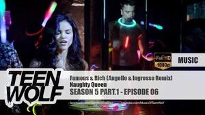 Naughty Queen - Famous & Rich (Angello & Ingrossso Mix) Teen Wolf 5x06 Music HD