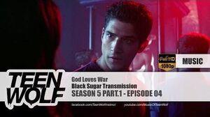 Black Sugar Transmission - God Loves War Teen Wolf 5x04 Music HD