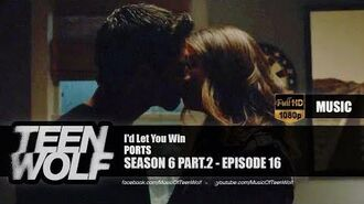 PORTS - I'd Let You Win Teen Wolf 6x16 Music HD