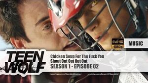 Shout Out Out Out Out - Chicken Soup for the Fuck You Teen Wolf 1x02 Music HD