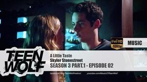Skyler Stonestreet - A Little Taste Teen Wolf 3x02 Music HD