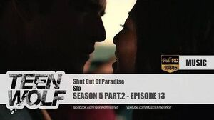 Slo - Shut Out Of Paradise Teen Wolf 5x13 Music HD