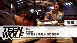 DallasK - Vice Teen Wolf 5x04 Music HD