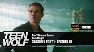 Dead Right - Don't Wanna Dance Teen Wolf 6x01 Music HD
