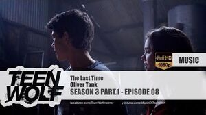 Oliver Tank - The Last Time Teen Wolf 3x08 Music HD