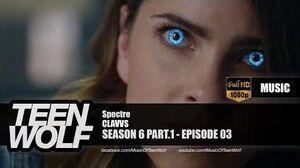 CLAVVS - Spectre Teen Wolf 6x03 Music HD