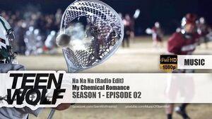 My Chemical Romance - Na Na Na (Radio Edit) Teen Wolf 1x02 Music HD