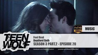 Deptford Goth - Feel Real Teen Wolf 3x20 Music HD