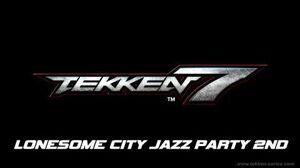 Tekken 7 OST - Lonesome City Jazz Party 2nd