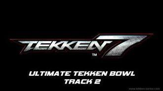 Tekken 7 OST - Ultimate Tekken Bowl track 2