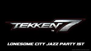 Tekken 7 OST - Lonesome City Jazz party 1st