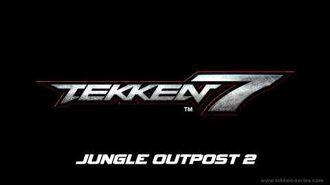 Tekken 7 OST - Jungle Outpost 2