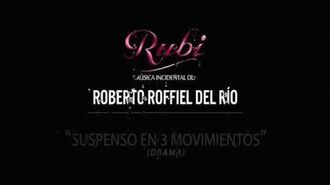 """RUBI música incidental de Roberto Roffiel del Río """"Suspenso en 3 movimientos"""""""