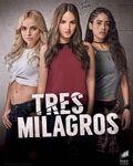 Tres milagros 2018