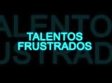 Talentos Frustrados