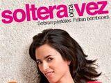 Anexo: Primera Temporada de Soltera Otra Vez