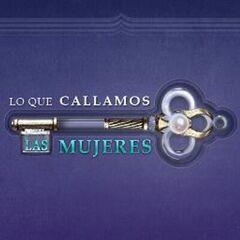<i>Lo Que Callamos las Mujeres</i> (<a href=