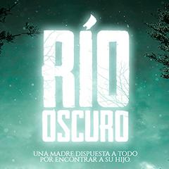 <i>Río Oscuro</i> (<a href=