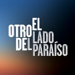 El Otro Lado del Paraíso (Mega)