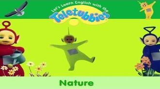 Nature (Let's Learn English With the Teletubbies) | Teletubbies Wiki