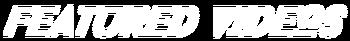 Featured Videos Header