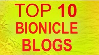 TOP 10 BIONICLE BLOGS
