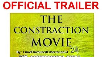 OFFICIAL TRAILER The Constraction Movie
