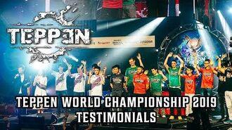 Team TEPPEN Testimonials - World Championship 2019