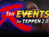 """""""天"""" (Ten) Events for TEPPEN 2.0"""
