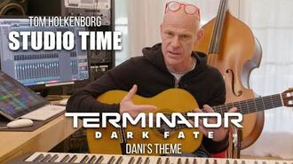 Dani's Theme Studio Time—Terminator Dark Fate, Ep. 2