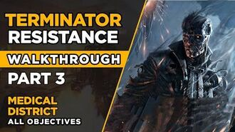 TERMINATOR RESISTANCE – Walkthrough Part 3 – Medical District - ALL OBJECTIVES