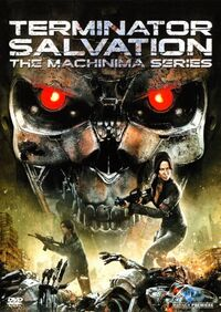 Terminator Salvation The Machinima Series