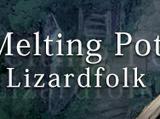 Melting Pot Lizardfolk