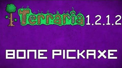 Bone Pickaxe - Terraria 1.2.1.2 Guide New Pickaxe!