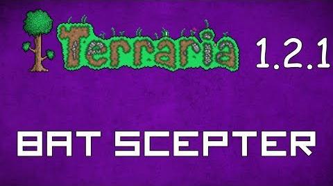 Bat Scepter - Terraria 1.2.1 Guide New Magic Weapon!